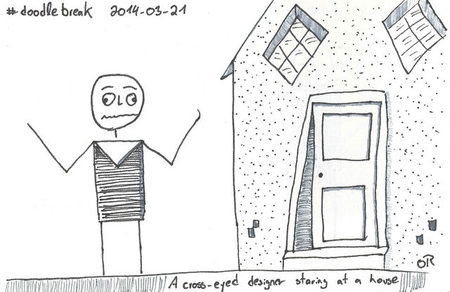 Doodle Break: A cross-eyed designer staring at a house