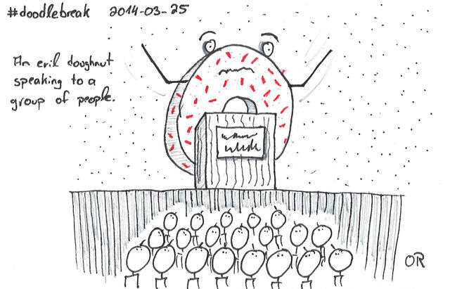 Doodle Break: An evil doughnut speaking to a group of people